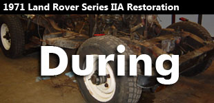 1971 Land Rover Series IIA Restoration Gallery - During